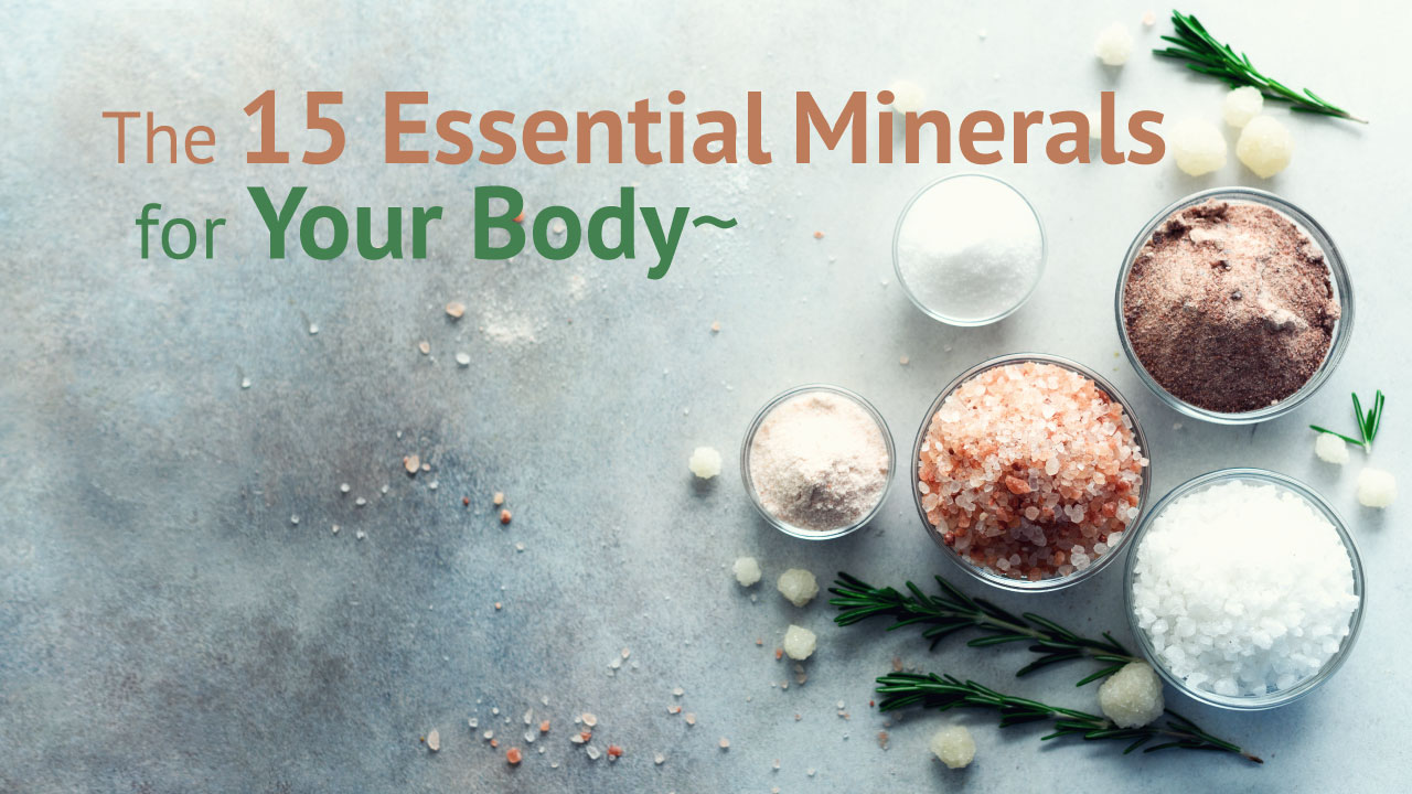 15 essential minerals for your body