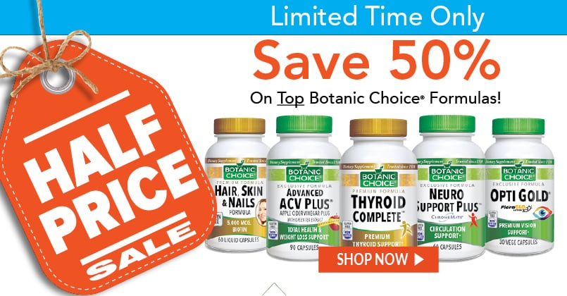 Save 50% on top botanic choice products