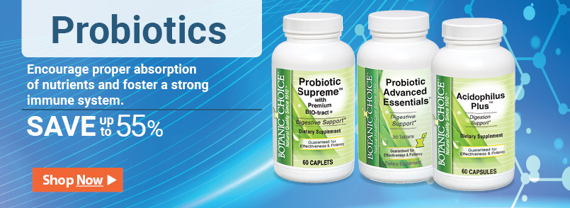 Botanic Choice offers several great probiotic nutritional supplements to reintroduce healthy flora to your digestive system to keep your system