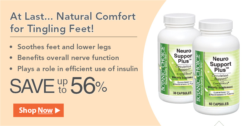 At Last...Natural Comfort for Tingling Feet!